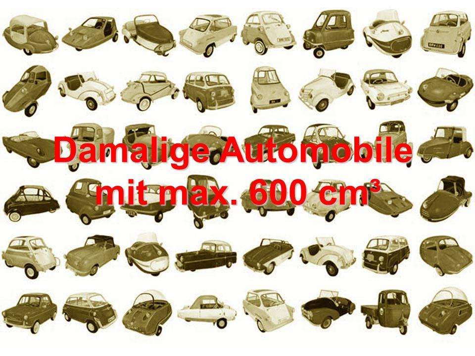 Damalige Automobile mit max. 600 cm³ mit max. 600 cm³
