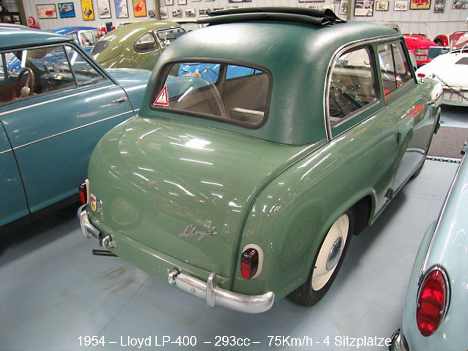 1954 – Lloyd LP-400 – 293cc – 75Km/h - 4 Sitzplätze
