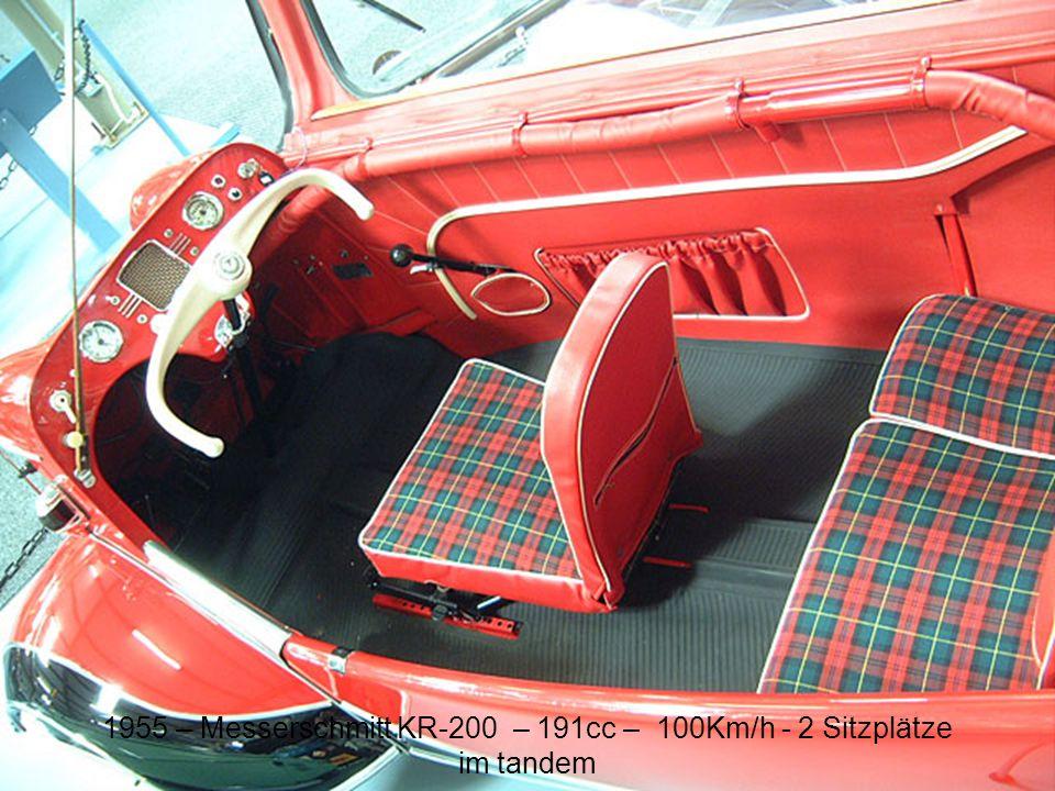 1955 – Messerschmitt KR-200 – 191cc – 100Km/h - 2 Sitzplätze im tandem