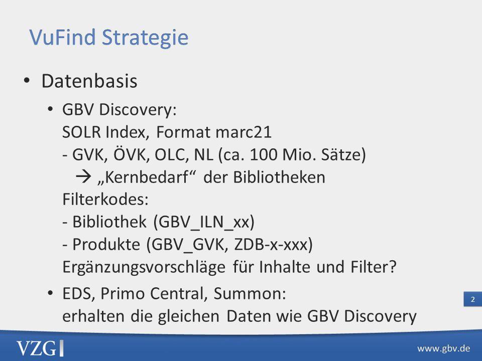 Discovery Anwendungen Die Auswahl ist für jede Bibliothek frei Die VZG setzt für eigene Anwendungen auf VuFind als Rechercheanwendung für SOLR Open Source Start mit Nationalizenzen aktiv in der Entwicklung In Kürze für GBV Discovery (Ergänzung GSO) 3