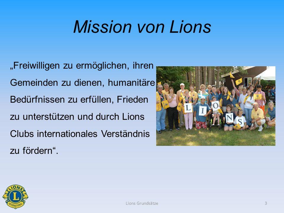Mission von Lions Freiwilligen zu ermöglichen, ihren Gemeinden zu dienen, humanitäre Bedürfnissen zu erfüllen, Frieden zu unterstützen und durch Lions