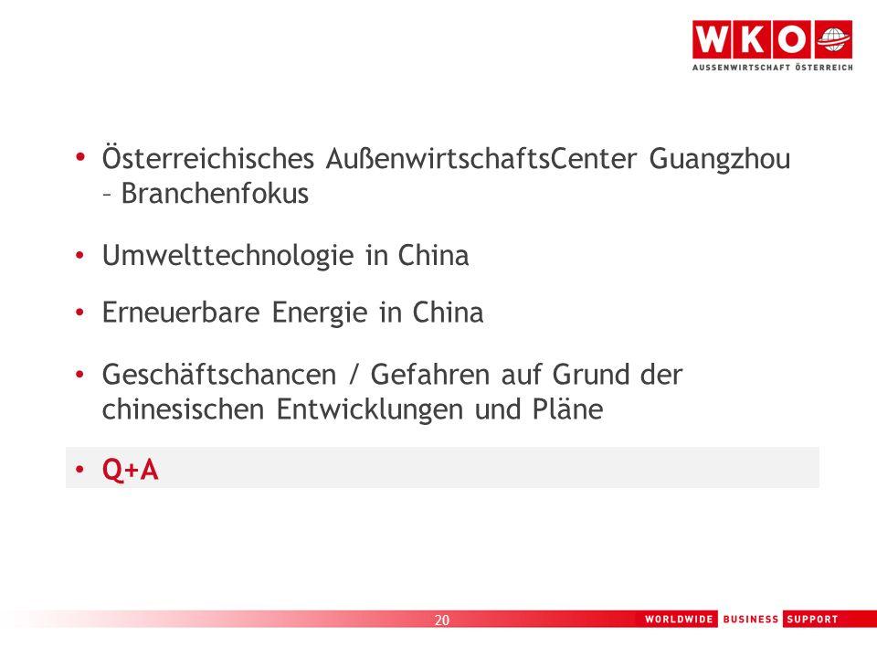 20 Österreichisches AußenwirtschaftsCenter Guangzhou – Branchenfokus Umwelttechnologie in China Erneuerbare Energie in China Geschäftschancen / Gefahr