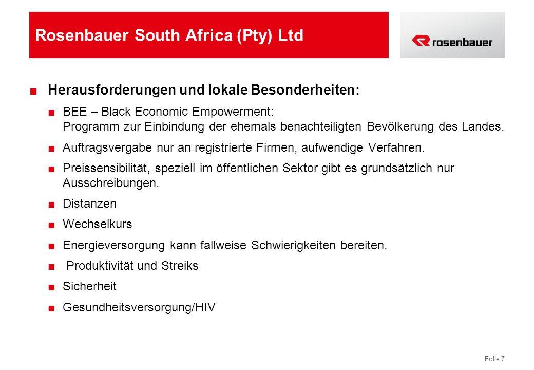 Folie 8 Rosenbauer South Africa (Pty) Ltd Chancen: Größte Wirtschaftsmacht in Afrika Wachsende Mittelschicht – steigender Konsum Gute Infrastruktur Kooperation/Zollunion mit Nachbarländern Funktionierendes Bankensystem