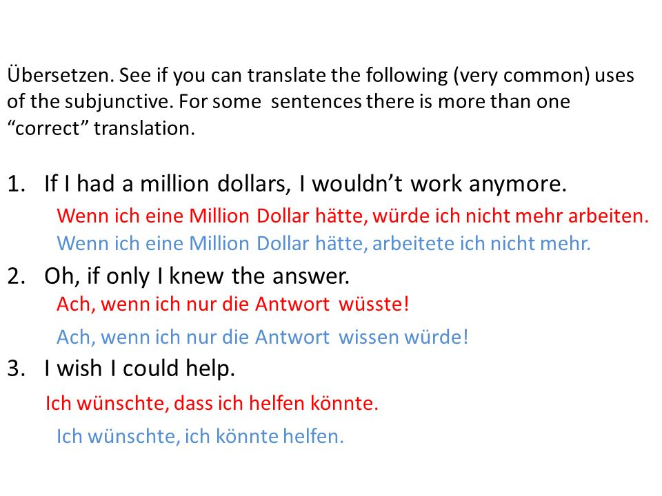 Übersetzen.See if you can translate the following (very common) uses of the subjunctive.