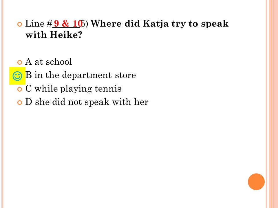 Line #______5) Where did Katja try to speak with Heike.