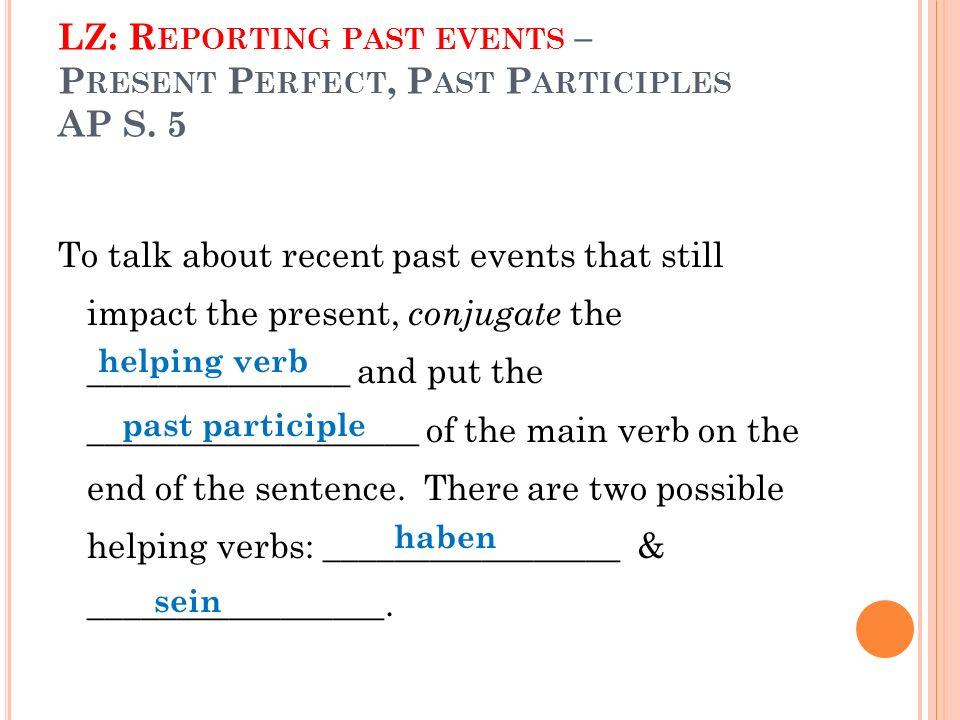 TO HAVE HABEN ich habe du hast er/sie hat wir haben ihr habt Sie/ sie haben Used with weak verbs (regular conjugations) and strong verbs (irregular conjugations, pot verbs).