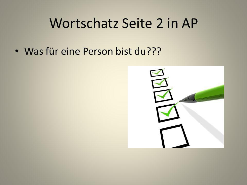 Wortschatz Seite 2 in AP Was für eine Person bist du???