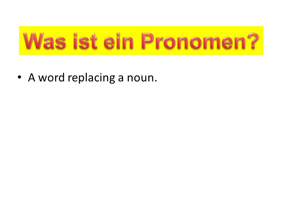 A word replacing a noun.