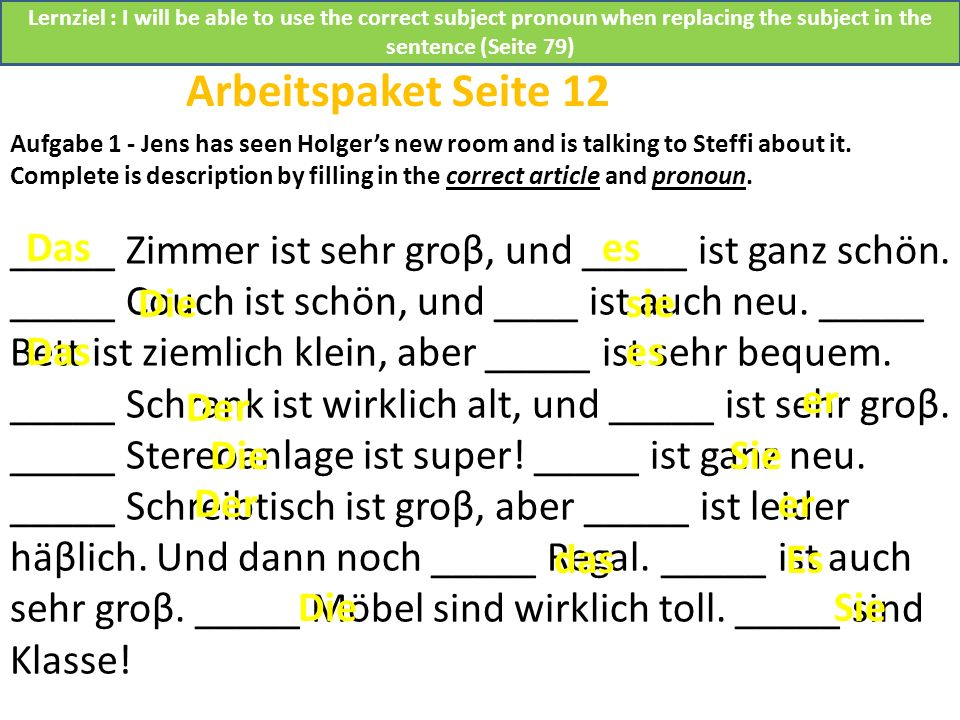 Aufgabe 1 - Jens has seen Holgers new room and is talking to Steffi about it. Complete is description by filling in the correct article and pronoun. _