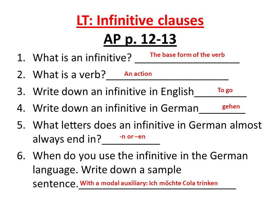 LT: Infinitive clauses AP p. 12-13 1.What is an infinitive? __________________ 2.What is a verb?_____________________ 3.Write down an infinitive in En