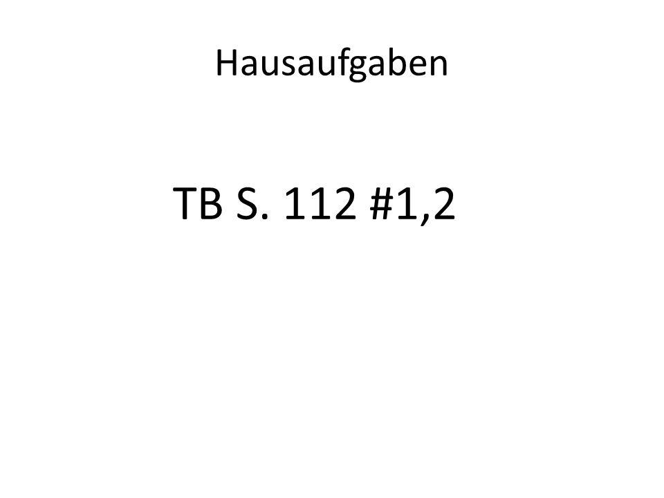 Hausaufgaben TB S. 112 #1,2