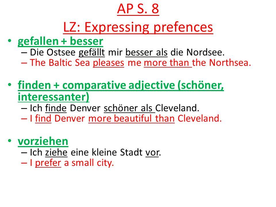 AP S. 8 LZ: Expressing prefences gefallen + besser – Die Ostsee gefällt mir besser als die Nordsee.