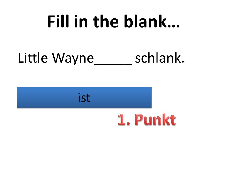 Fill in the blank… Little Wayne_____ schlank. ist