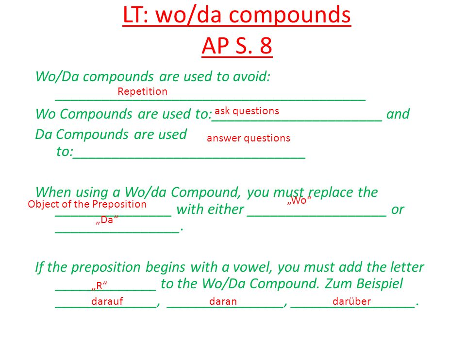 LT: wo/da compounds AP S. 8 Wo/Da compounds are used to avoid: ________________________________________ Wo Compounds are used to:_____________________