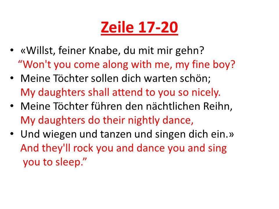 Zeile 17-20 «Willst, feiner Knabe, du mit mir gehn? Won't you come along with me, my fine boy? Meine Töchter sollen dich warten schön; My daughters sh