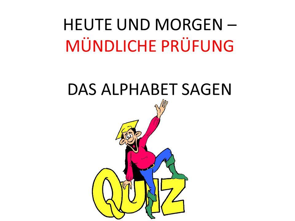 Gruppenleiter bitte holt eine Tafel für jede Person in eurer Gruppe Lernziel: I can recognize letters in German