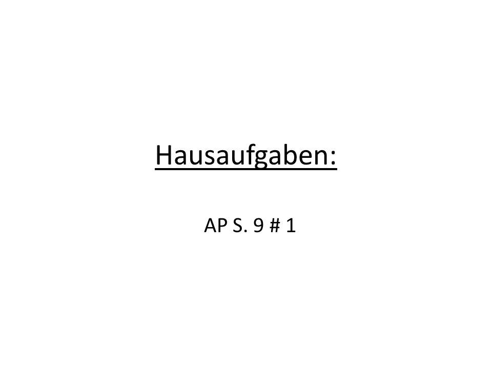 Hausaufgaben: AP S. 9 # 1