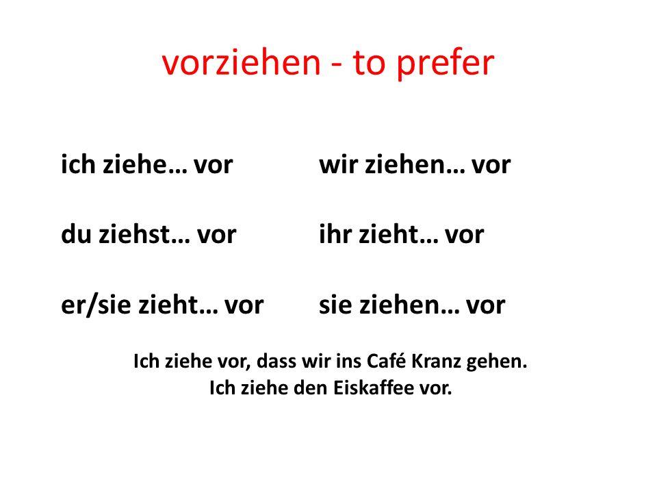 Sprechen: Mit dem Partner: 1.Ich finde (place or thing) (verb) als (place or thing), denn (reason) 2.Ich ziehe (place or thing) Vor, weil (reason)