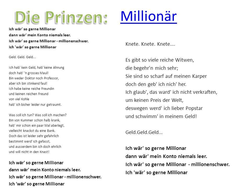 Millionär Ich wär' so gerne Millionar dann wär' mein Konto niemals leer. Ich wär' so gerne Millionar - millionenschwer. Ich 'wär' so gerne Millionar G
