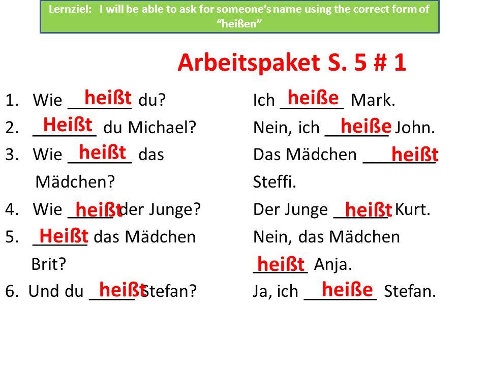 Arbeitspaket S. 5 # 1 1.Wie _______ du. 2._______ du Michael.