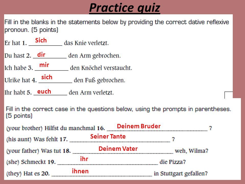 Practice quiz Sich dir mir sich euch Deinem Bruder Seiner Tante Deinem Vater ihr ihnen