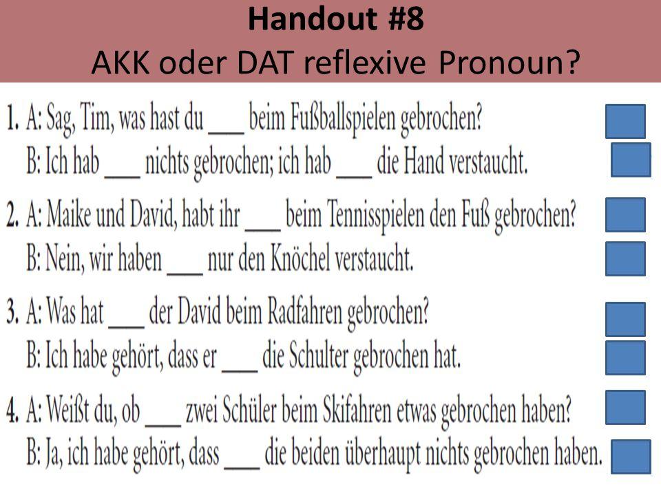 Handout #8 AKK oder DAT reflexive Pronoun
