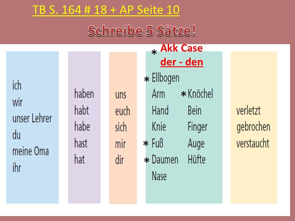 Akk Case der - den * * * * * TB S. 164 # 18 + AP Seite 10