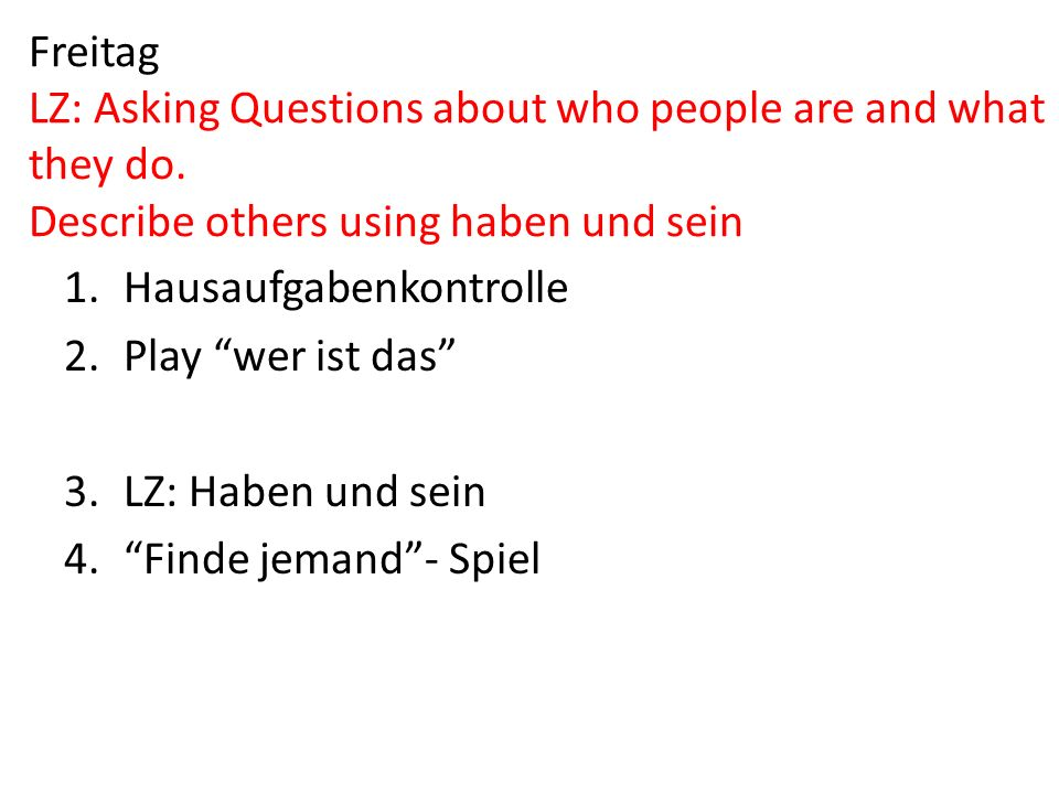 Freitag LZ: Asking Questions about who people are and what they do.