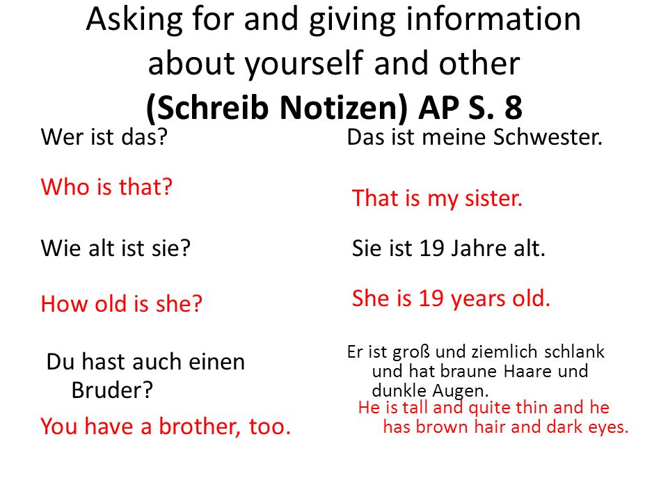 Asking for and giving information about yourself and others AP S.8 Treibt er Sport?Nein, er ist faul.