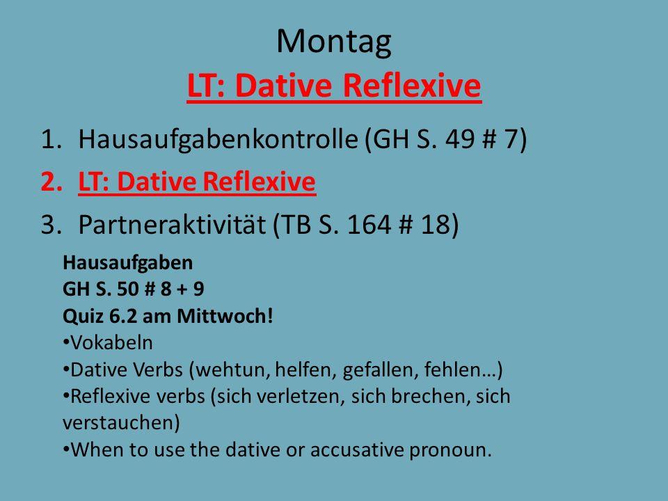 Montag LT: Dative Reflexive 1.Hausaufgabenkontrolle (GH S.