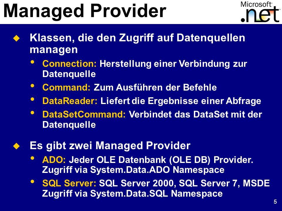 6 Connection Objekt Repräsentiert eine Verbindung zu einer Datenquelle Die Verbindung zur Datenquelle ändern (create, open, close) Transaktionen handhaben (begin, commit, abort) String conStr= Provider=Microsoft.Jet.OLEDB.4.0; + Data Source=Provider.mdb ; ADOConnection aConn = new ADOConnection(conStr); aConn.Open(); // Queries mit der ADODataSetCommand Klasse ausführen aConn.Close();
