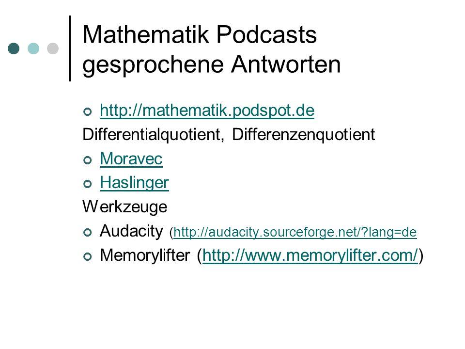 Mathematik Podcasts gesprochene Antworten http://mathematik.podspot.de Differentialquotient, Differenzenquotient Moravec Haslinger Werkzeuge Audacity