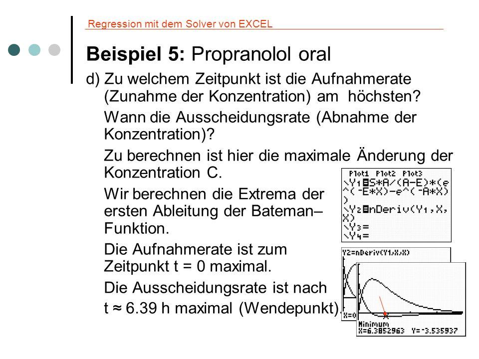 Regression mit dem Solver von EXCEL Beispiel 5: Propranolol oral d) Zu welchem Zeitpunkt ist die Aufnahmerate (Zunahme der Konzentration) am höchsten?