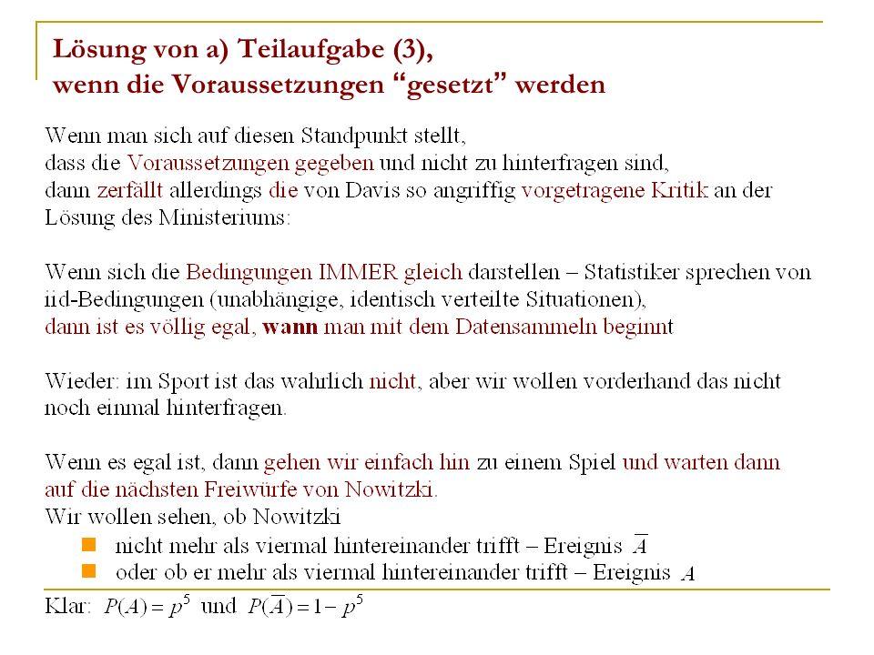 Lösung von a) Teilaufgabe (3), wenn die Voraussetzungen gesetzt werden