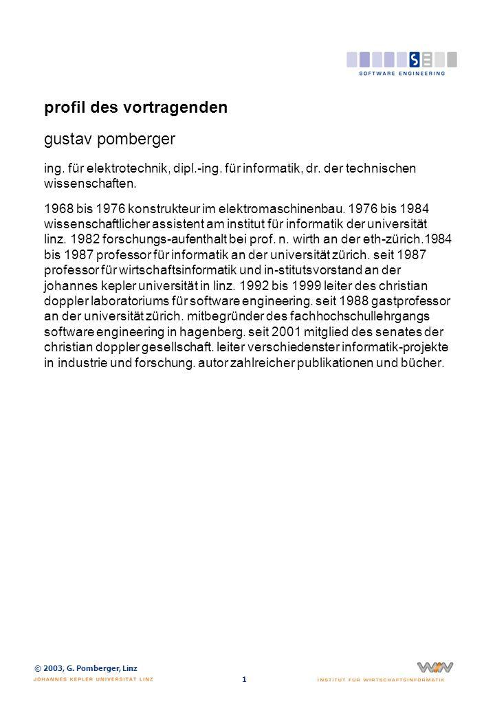 © 2003, G. Pomberger, Linz 1 profil des vortragenden gustav pomberger ing. für elektrotechnik, dipl.-ing. für informatik, dr. der technischen wissensc