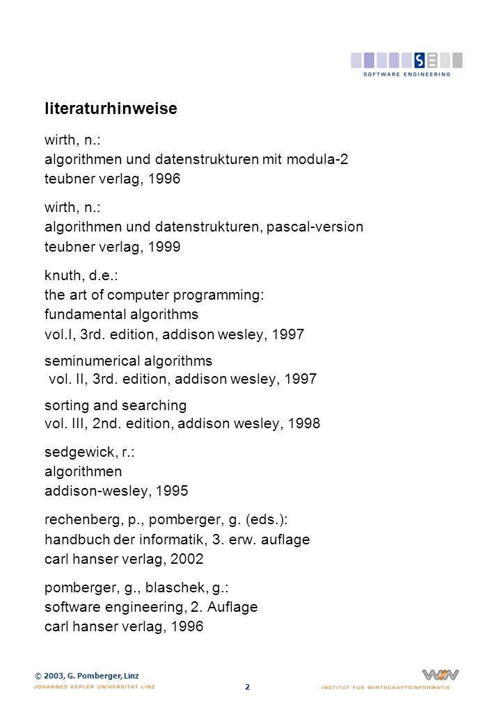 © 2003, G. Pomberger, Linz 2 literaturhinweise wirth, n.: algorithmen und datenstrukturen mit modula-2 teubner verlag, 1996 wirth, n.: algorithmen und