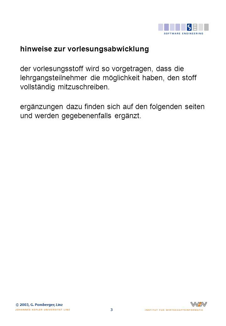© 2003, G. Pomberger, Linz 3 hinweise zur vorlesungsabwicklung der vorlesungsstoff wird so vorgetragen, dass die lehrgangsteilnehmer die möglichkeit h