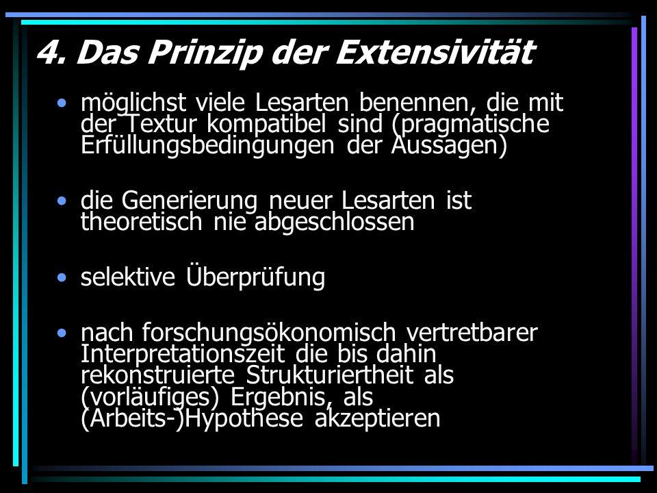 4. Das Prinzip der Extensivität möglichst viele Lesarten benennen, die mit der Textur kompatibel sind (pragmatische Erfüllungsbedingungen der Aussagen
