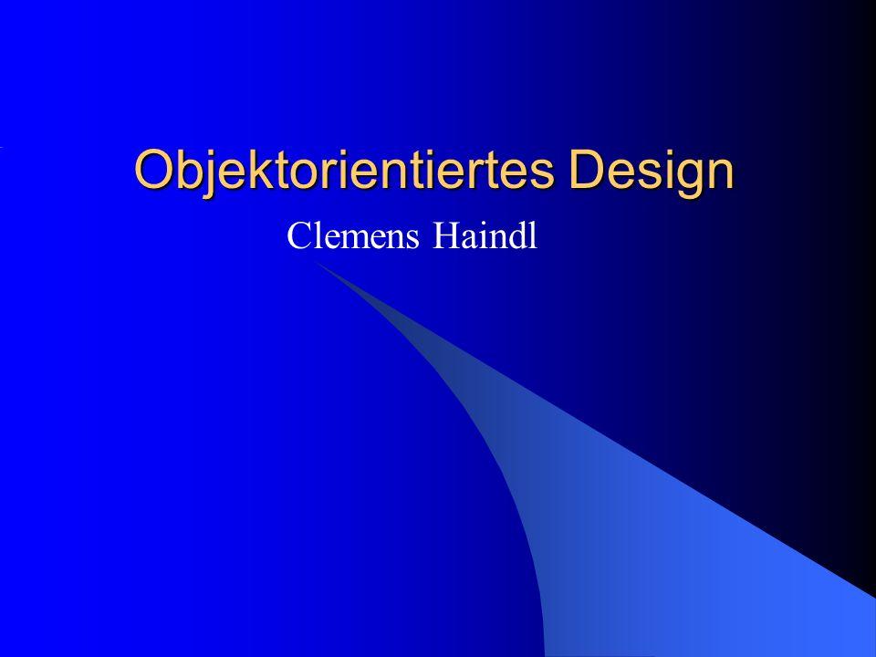 Objektorientiertes Design Clemens Haindl