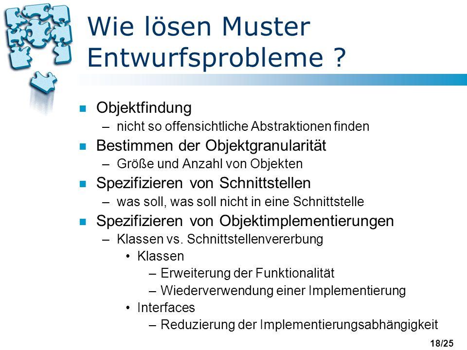 18/25 Wie lösen Muster Entwurfsprobleme .