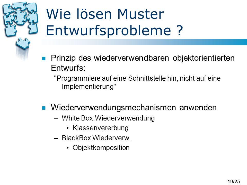 19/25 Wie lösen Muster Entwurfsprobleme .