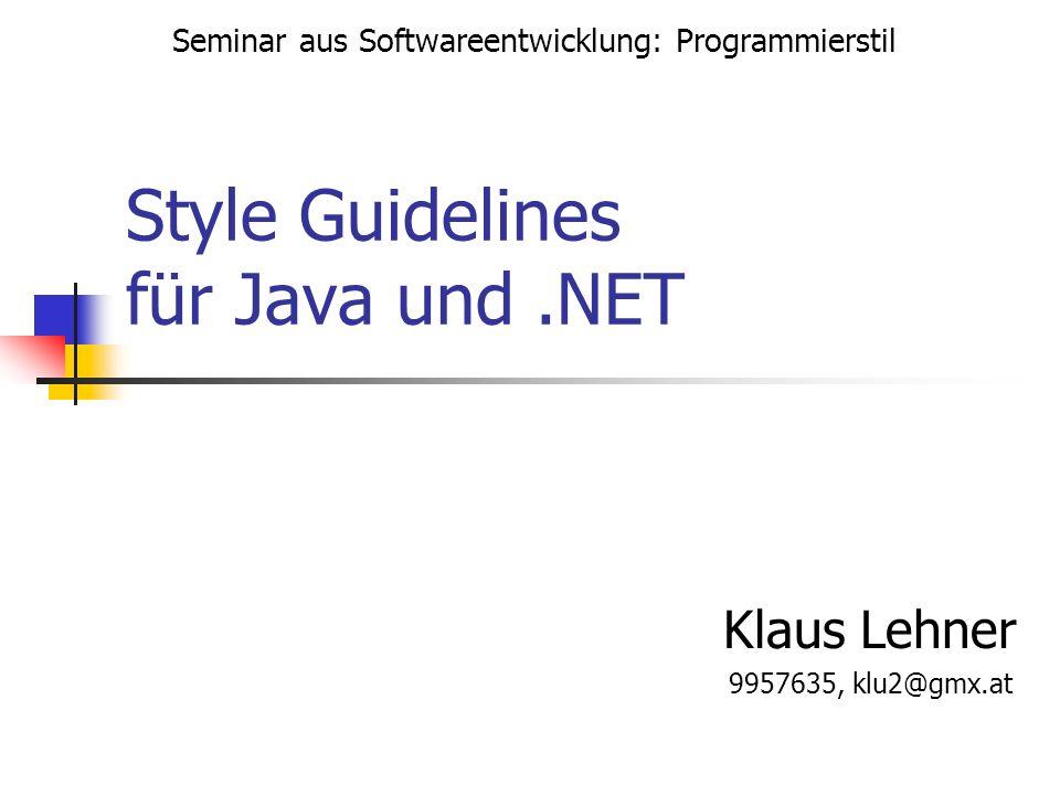 Seminar aus Softwareentwicklung: ProgrammierstilStyle Guidelines für Java und.NET Klaus Lehner, 9957635, klu2@gmx.at 12 / 18 Schleifen & try...catch while (condition) { statements; } try { statements; } catch (Exception e) { statements; } try { statements; } catch (Exception e) { statements } finally { statements; } for (initialization; condition; update) { statements; } do { statements; } while (condition);