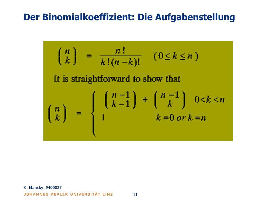 C. Mansky, 9400027 11 Der Binomialkoeffizient: Die Aufgabenstellung