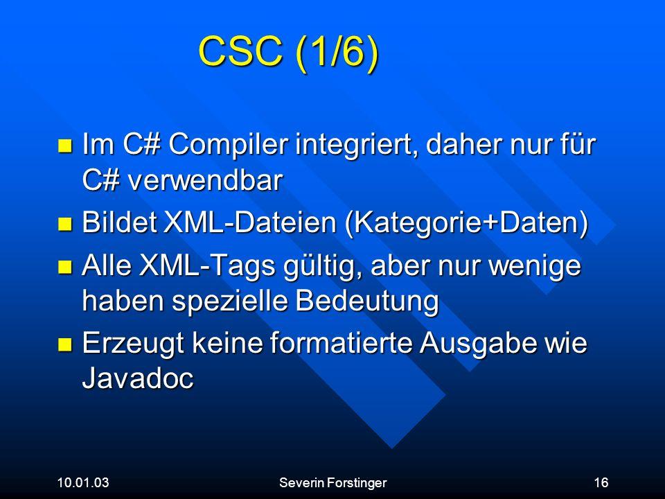 10.01.03Severin Forstinger16 CSC (1/6) Im C# Compiler integriert, daher nur für C# verwendbar Im C# Compiler integriert, daher nur für C# verwendbar B