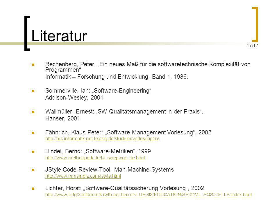 Literatur Rechenberg, Peter: Ein neues Maß für die softwaretechnische Komplexität von Programmen Informatik – Forschung und Entwicklung, Band 1, 1986.