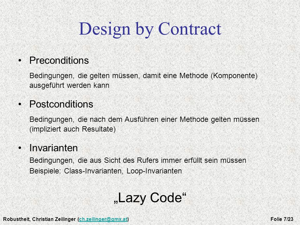 Design by Contract /* class invariant: * count enspricht der Anzahl der gesetzten Integer-Werte array ist ein Feld von Werten * die gesetzt werden können, wobei jeder noch nicht gesetzter Wert -1 entspricht.