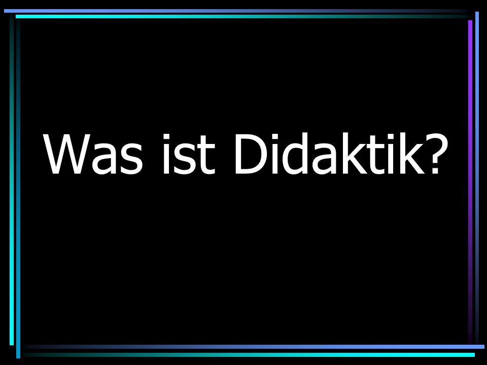 Der Doppelcharakter der Didaktik 1.Didaktik ist Lehrkunst 2.