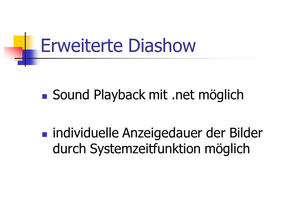 Erweiterte Diashow Sound Playback mit.net möglich individuelle Anzeigedauer der Bilder durch Systemzeitfunktion möglich
