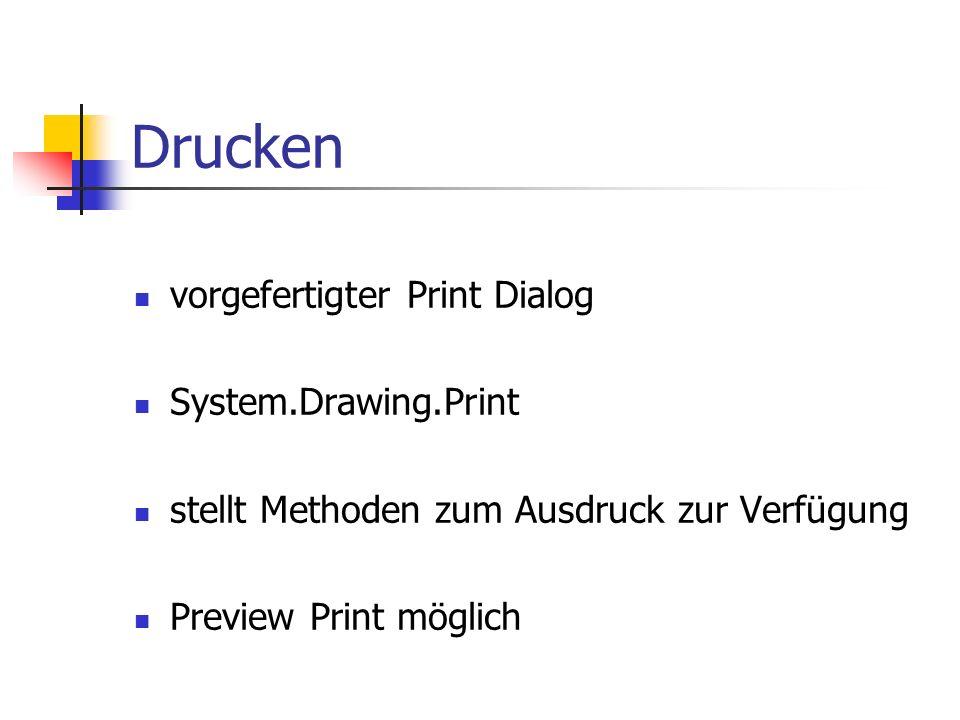 Drucken vorgefertigter Print Dialog System.Drawing.Print stellt Methoden zum Ausdruck zur Verfügung Preview Print möglich
