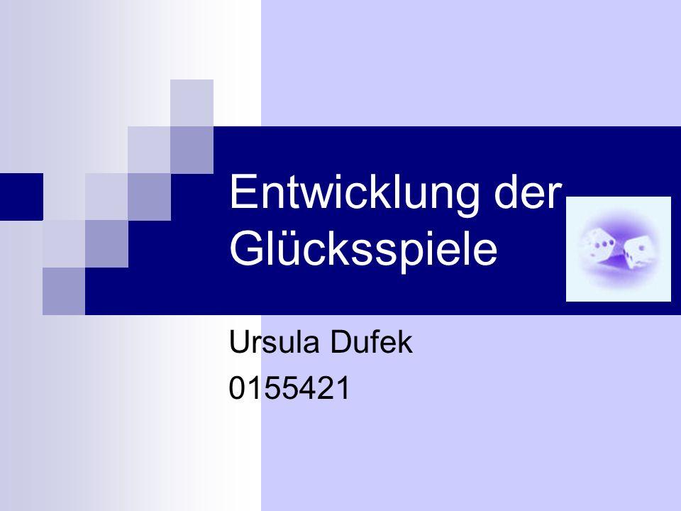 Entwicklung der Glücksspiele Ursula Dufek 0155421